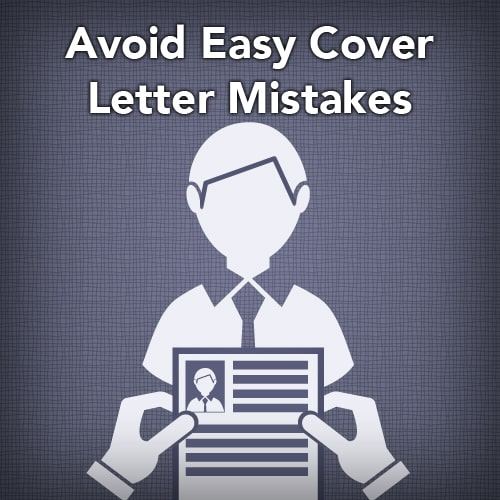 Avoid Easy Cover Letter Mistakes