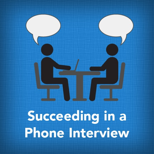 Succeeding in a Phone Interview