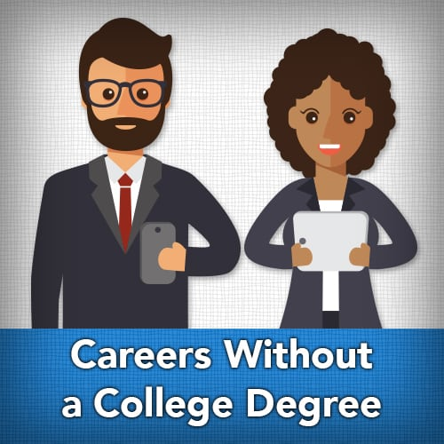 Careers Without a College Degree