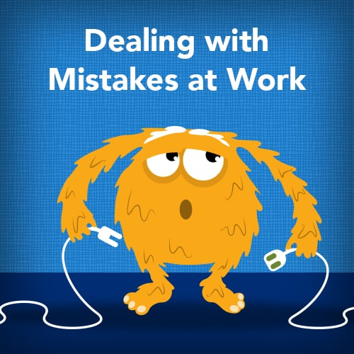 Dealing with Mistakes at Work