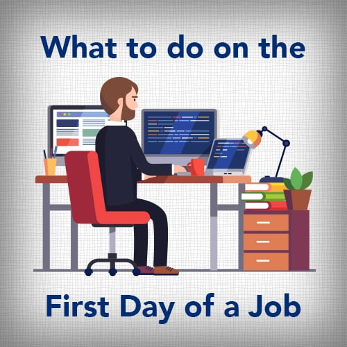 What to do on the First Day of a Job