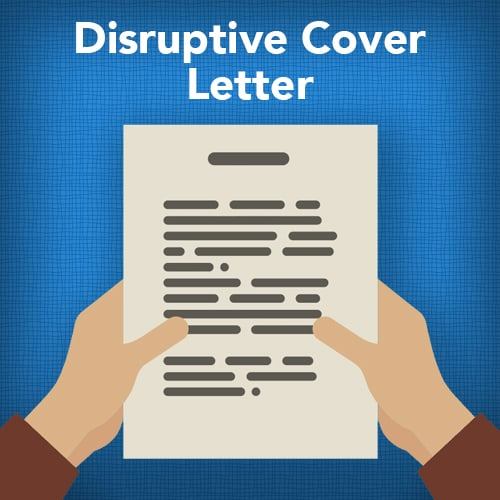 What is a Disruptive Cover Letter?