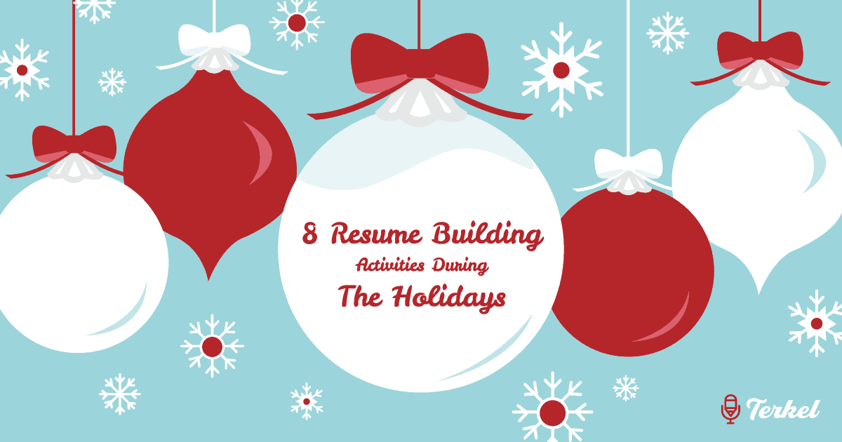 8 Resume Building Activities During The Holidays