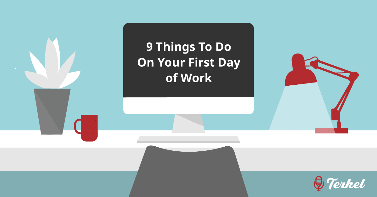 9 Things To Do On Your First Day Of Work