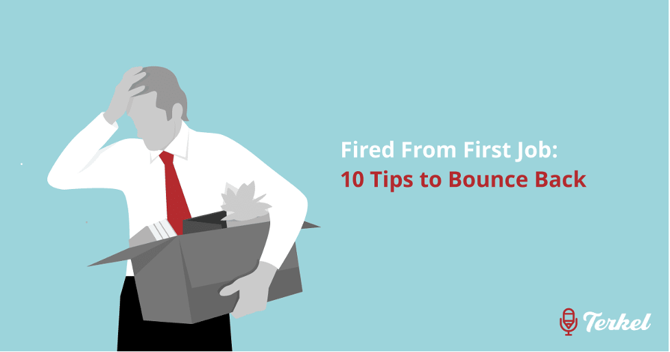 Fired From First Job: 10 Tips to Bounce Back