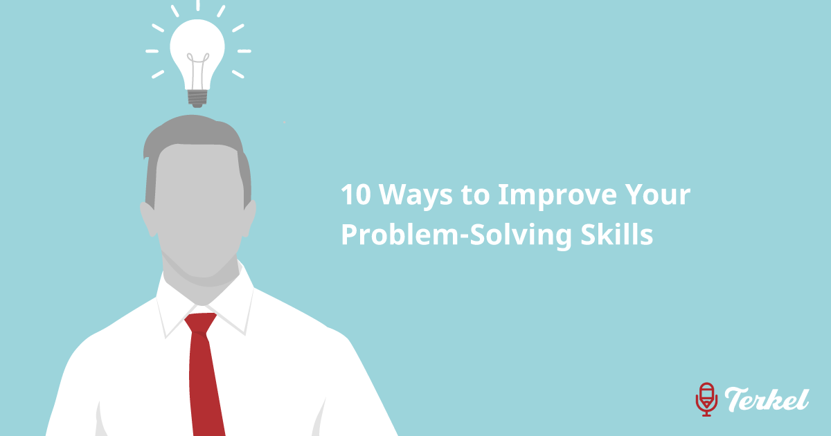 10 Ways to Improve Your Problem-Solving Skills