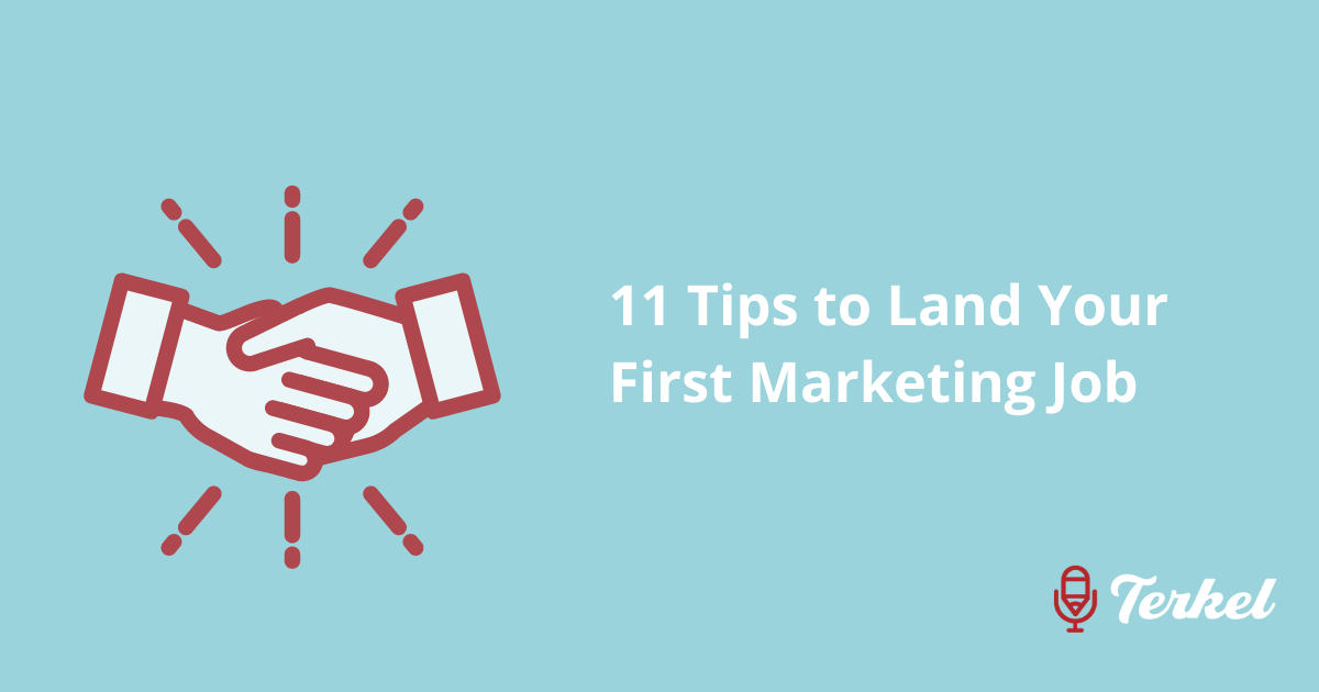 11 Tips to Land Your First Marketing Job